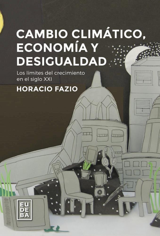 Cambio climático, economía y desigualdad por Horacio Fazio